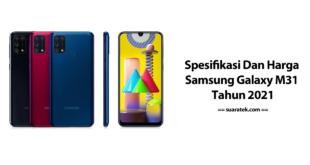 Spesifikasi Dan Harga Samsung Galaxy M31 Tahun 2021