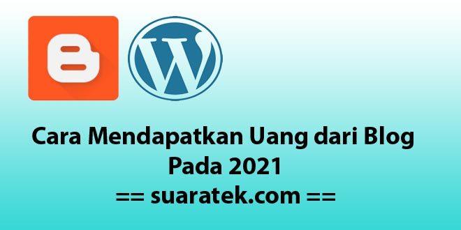 Cara Mendapatkan Uang dari Blog Pada 2021