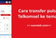 Cara transfer pulsa Telkomsel ke teman